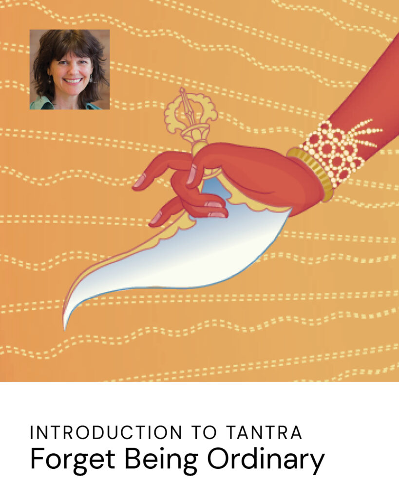 20200515 Introduction To Tantra Forget Being Ordinary