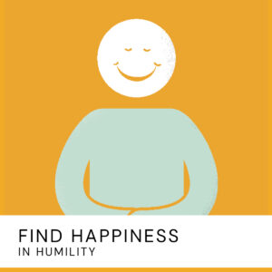 20200723 Find Happiness In Humility2