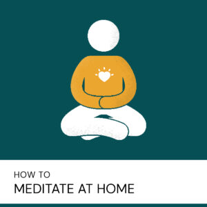 20200723 How To Meditate At Home