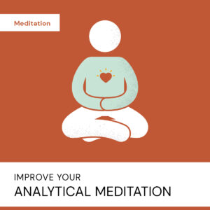 20200723 Improve Your Analytical Meditation2