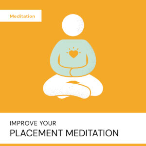 20200723 Improve Your Placement Meditation2