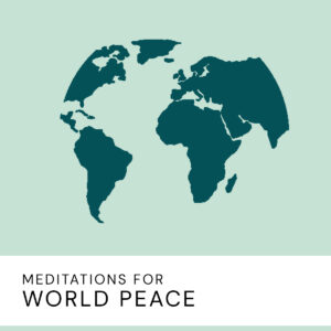 20200723 Meditations For World Peace