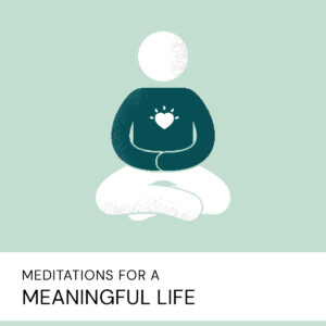 20200723 Meditations For A Meaningful Life2