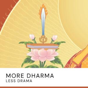 20200723 More Dharma Less Drama2