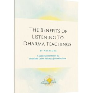 The Benefits of Listening to Dharma Teachings