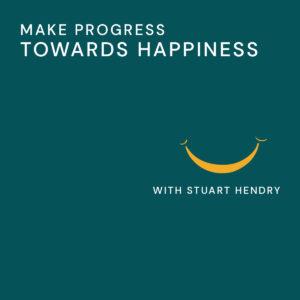 20201010 Make Progress Towards Happiness