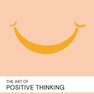 20201010 The Art Of Positive Thinking