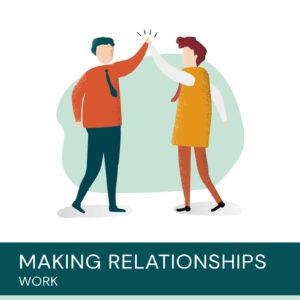 making relationshops work square