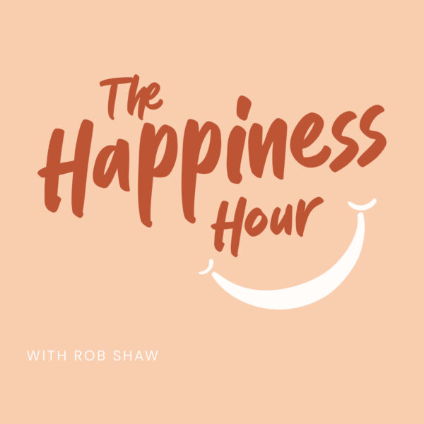 the happiness hour with rob shaw square