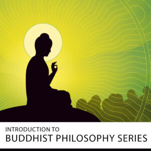 20210903 introduction to buddhist philosophy series